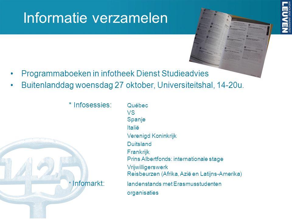 Informatie verzamelen Programmaboeken in infotheek Dienst Studieadvies Buitenlanddag woensdag 27 oktober, Universiteitshal, 14-20u.
