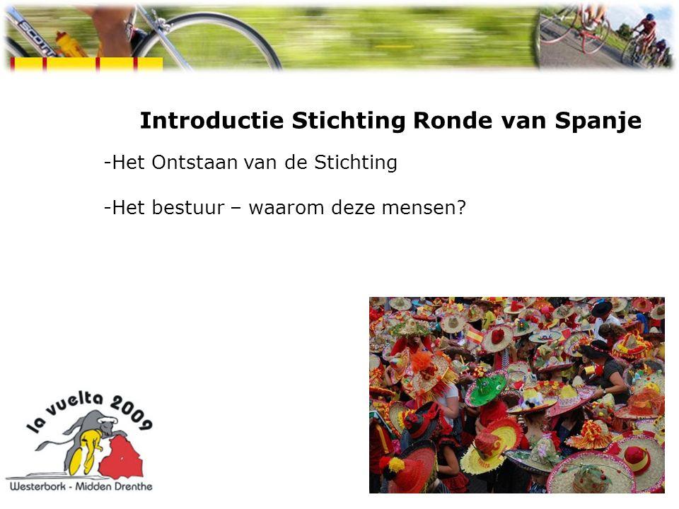 Introductie Stichting Ronde van Spanje -Het Ontstaan van de Stichting -Het bestuur – waarom deze mensen.