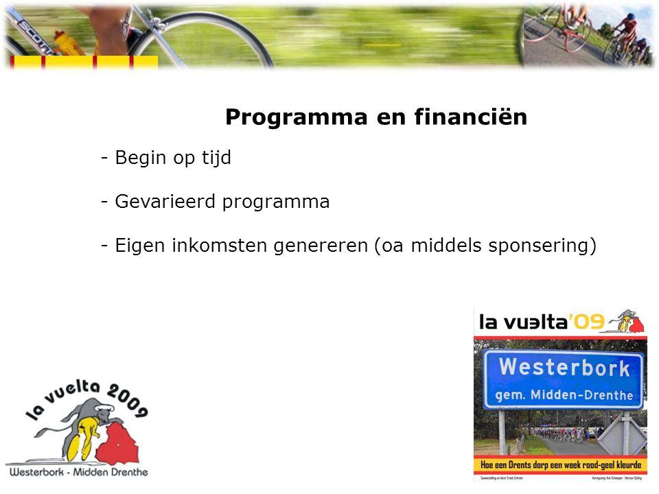 Programma en financiën - Begin op tijd - Gevarieerd programma - Eigen inkomsten genereren (oa middels sponsering) Spaanse week Westerbork 2009