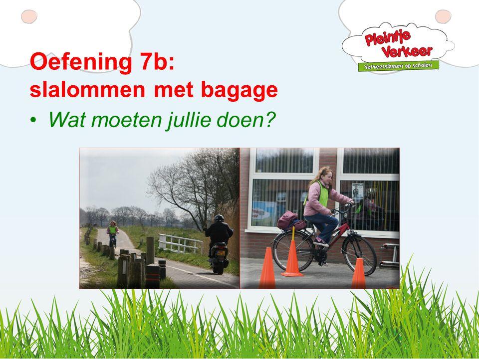 Oefening 7b: slalommen met bagage Wat moeten jullie doen