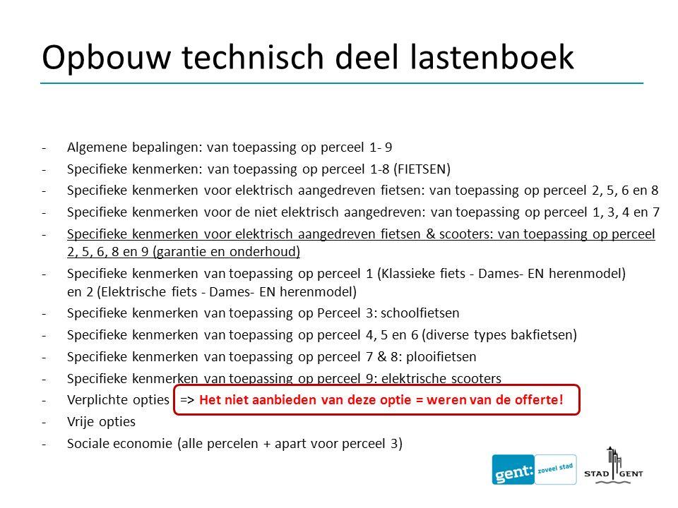 Opbouw technisch deel lastenboek -Algemene bepalingen: van toepassing op perceel 1- 9 -Specifieke kenmerken: van toepassing op perceel 1-8 (FIETSEN) -