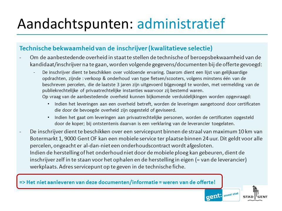 Technische bekwaamheid van de inschrijver (kwalitatieve selectie) -Om de aanbestedende overheid in staat te stellen de technische of beroepsbekwaamhei