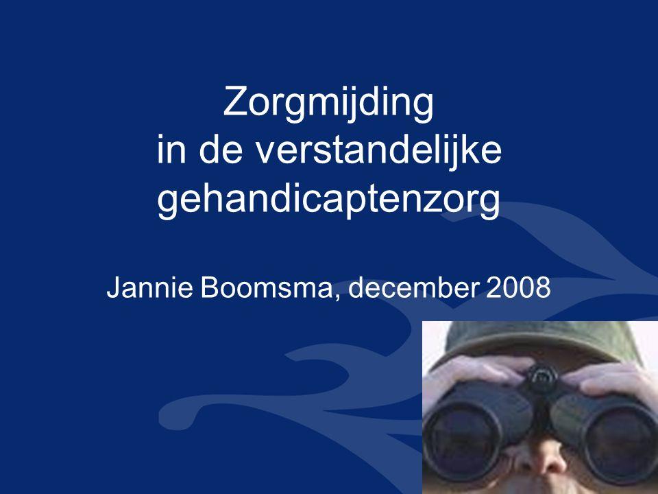Zorgmijding in de verstandelijke gehandicaptenzorg Jannie Boomsma, december 2008