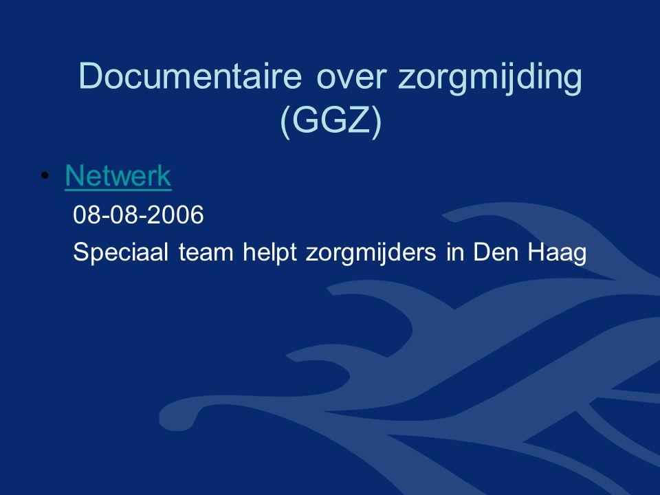 Documentaire over zorgmijding (GGZ) Netwerk 08-08-2006 Speciaal team helpt zorgmijders in Den Haag