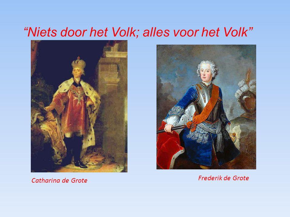 Niets door het Volk; alles voor het Volk Frederik de Grote Catharina de Grote