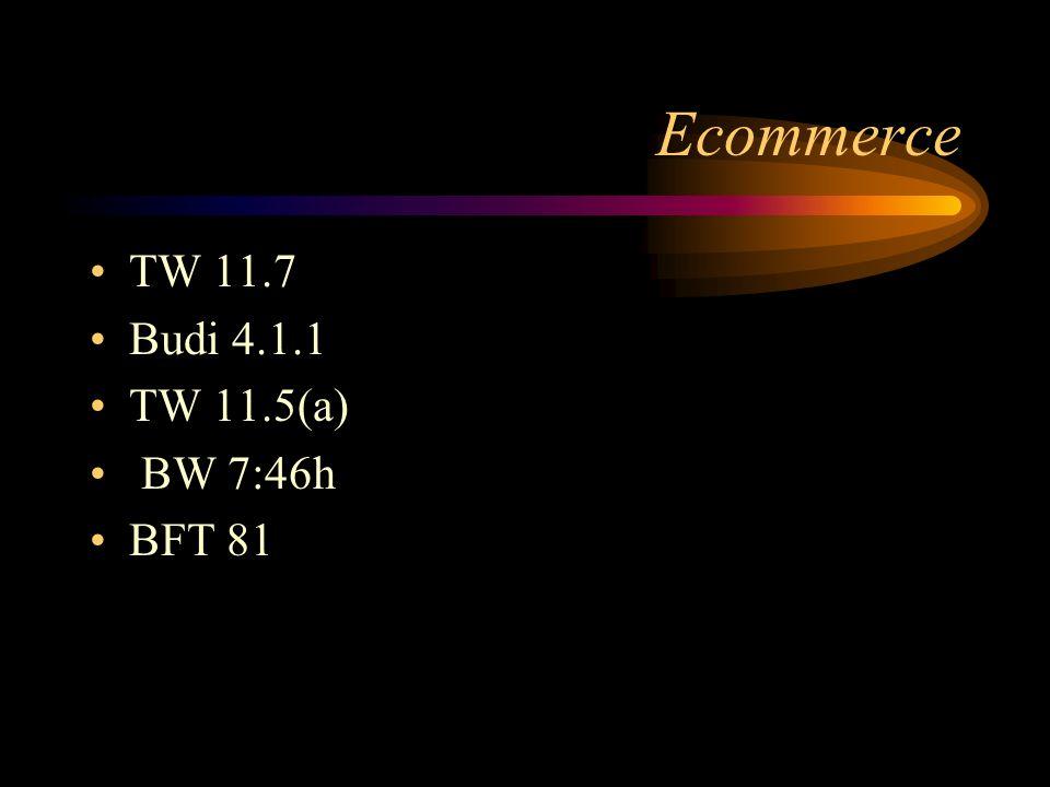 Ecommerce TW 11.7 Budi 4.1.1 TW 11.5(a) BW 7:46h BFT 81
