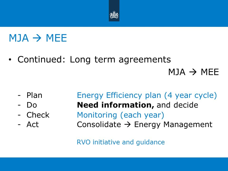 MJA  MEE Continued: Long term agreements MJA  MEE -PlanEnergy Efficiency plan (4 year cycle) -Do Need information, and decide -CheckMonitoring (each