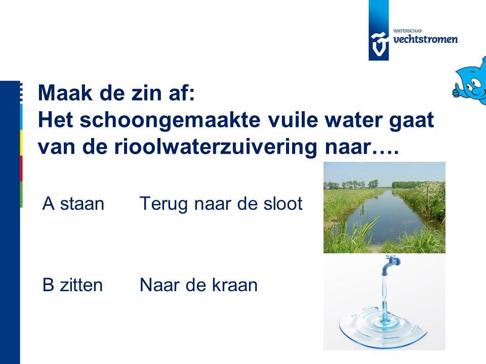 Maak de zin af: Het schoongemaakte vuile water gaat van de rioolwaterzuivering naar….