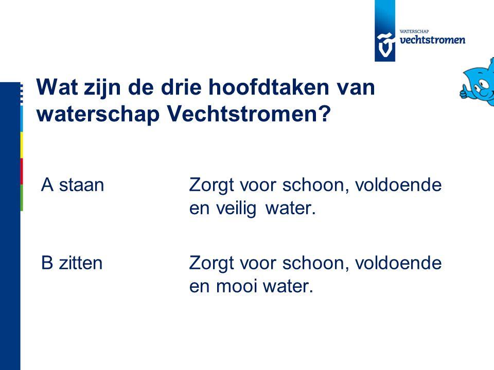 Wat zijn de drie hoofdtaken van waterschap Vechtstromen.