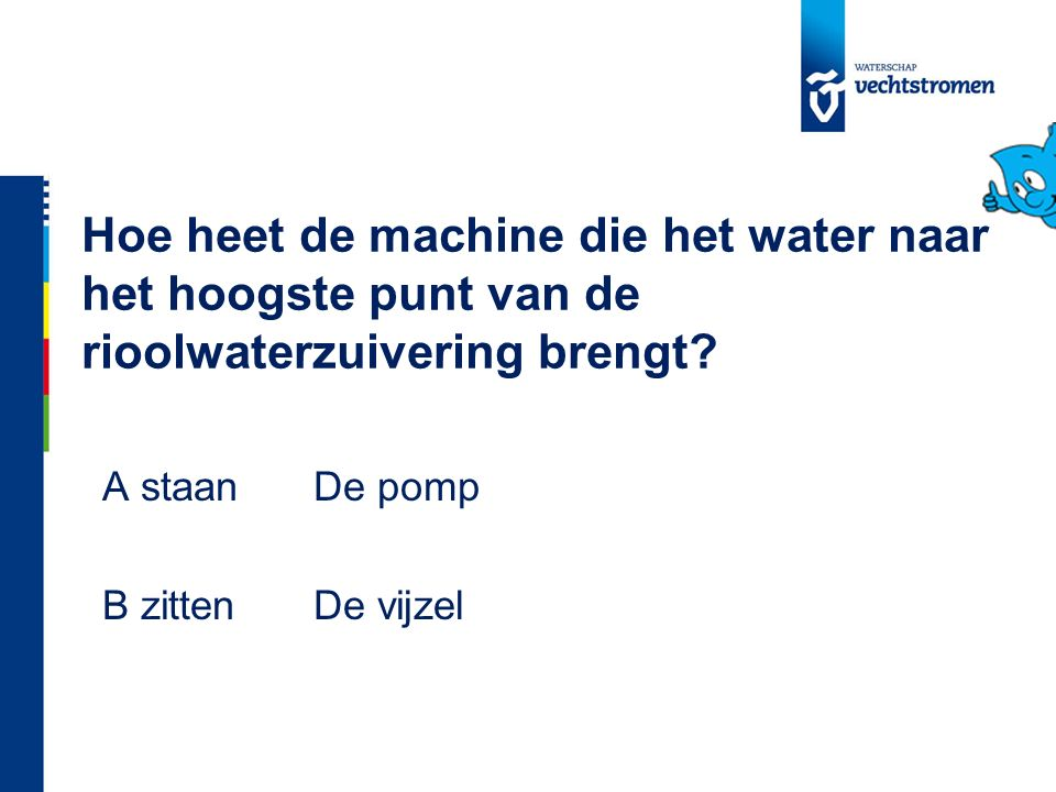 Hoe heet de machine die het water naar het hoogste punt van de rioolwaterzuivering brengt.