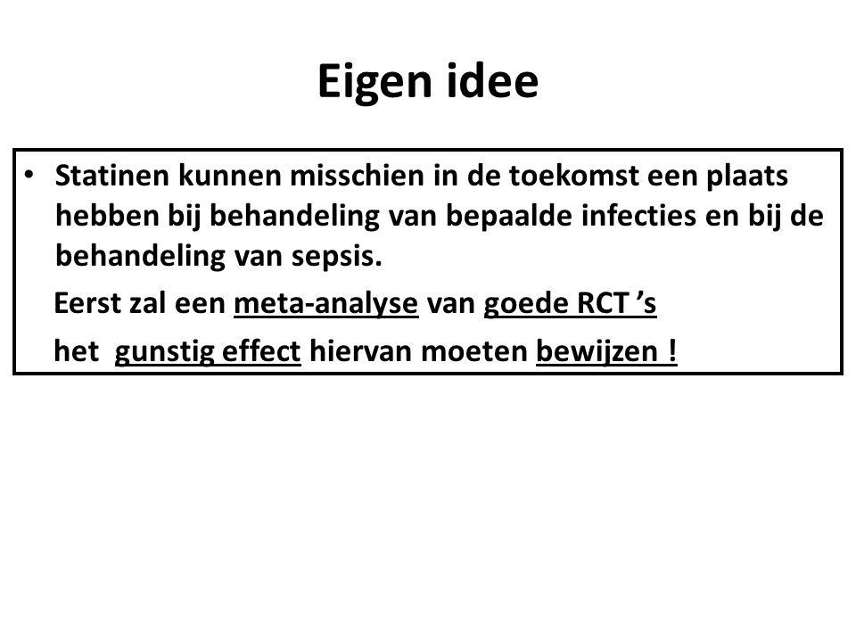Eigen idee Statinen kunnen misschien in de toekomst een plaats hebben bij behandeling van bepaalde infecties en bij de behandeling van sepsis.