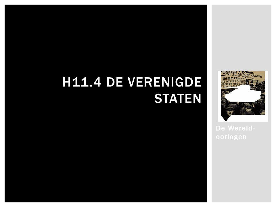 De Wereld- oorlogen H11.4 DE VERENIGDE STATEN