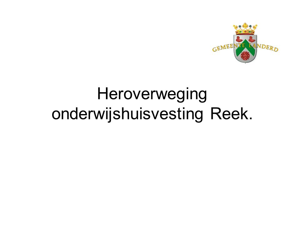 Heroverweging onderwijshuisvesting Reek.