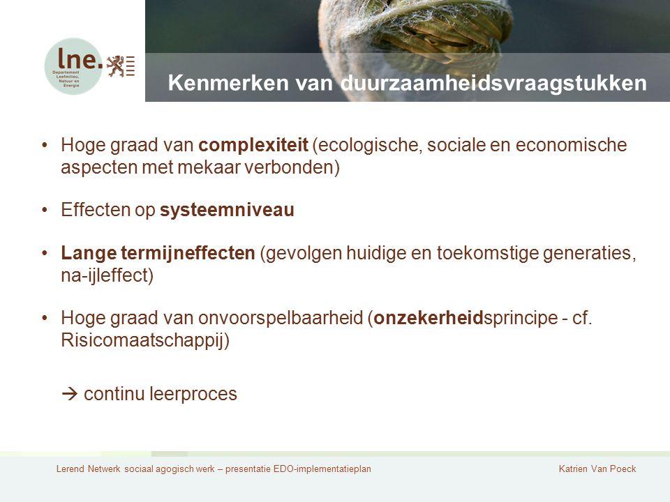 Lerend Netwerk sociaal agogisch werk – presentatie EDO-implementatieplanKatrien Van Poeck Kenmerken van duurzaamheidsvraagstukken Hoge graad van compl