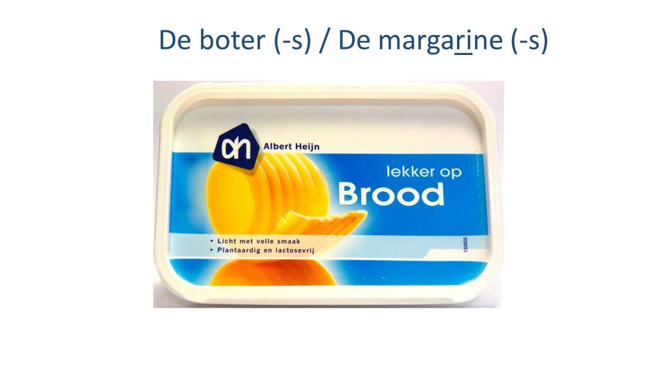De boter (-s) / De margarine (-s)