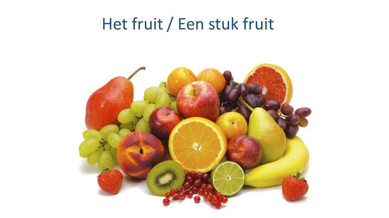 Het fruit / Een stuk fruit