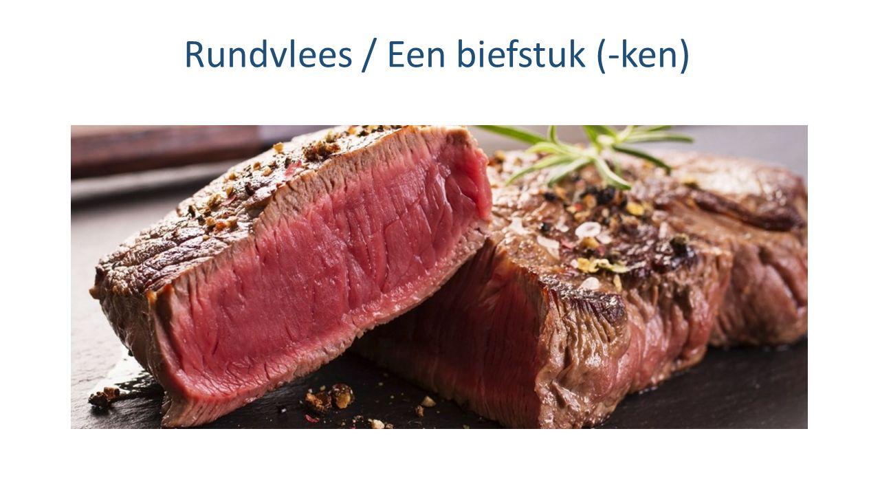 Rundvlees / Een biefstuk (-ken)