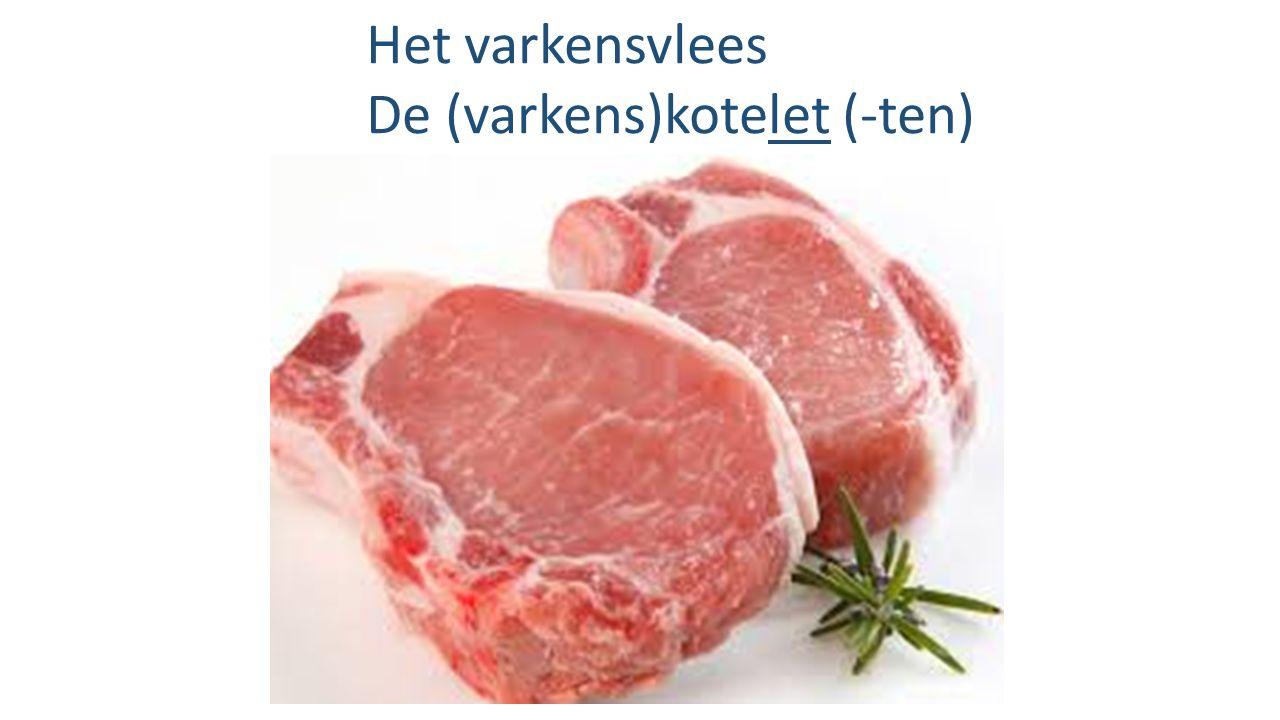 Het varkensvlees De (varkens)kotelet (-ten)