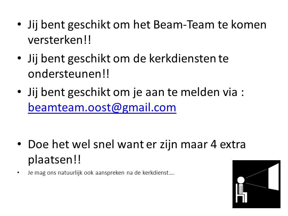 Jij bent geschikt om het Beam-Team te komen versterken!! Jij bent geschikt om de kerkdiensten te ondersteunen!! Jij bent geschikt om je aan te melden