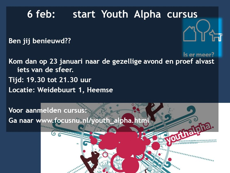 6 feb: start Youth Alpha cursus Ben jij benieuwd?.