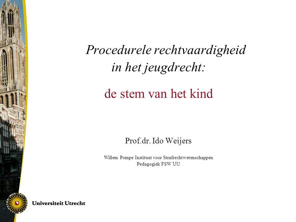 Procedurele rechtvaardigheid in het jeugdrecht: de stem van het kind Prof.dr.