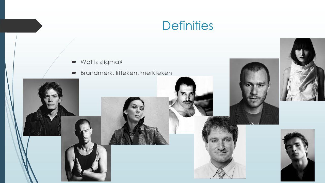 Definities  Wat is stigma?  Brandmerk, litteken, merkteken