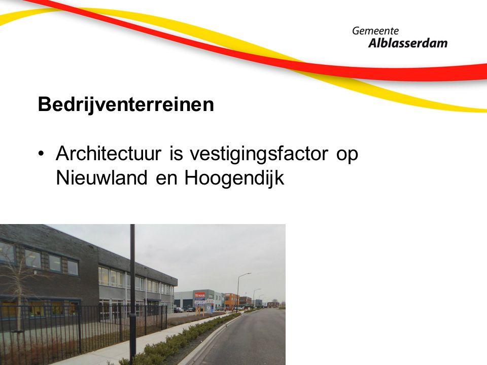Bedrijventerreinen Architectuur is vestigingsfactor op Nieuwland en Hoogendijk