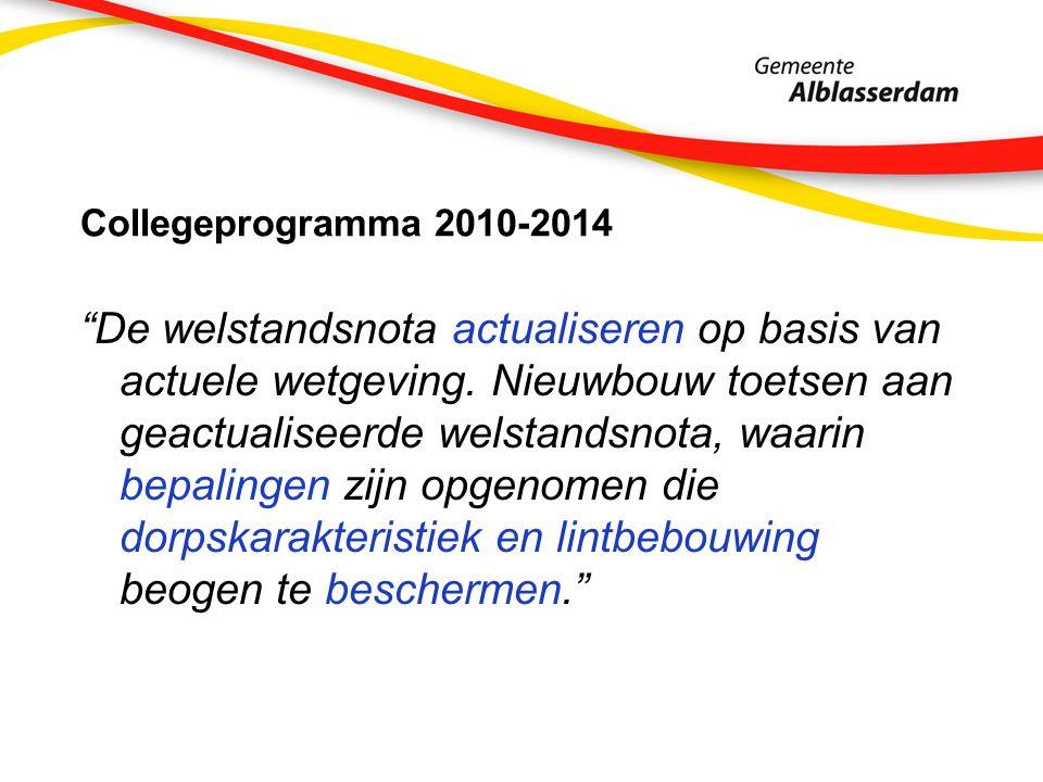 Collegeprogramma 2010-2014 De welstandsnota actualiseren op basis van actuele wetgeving.
