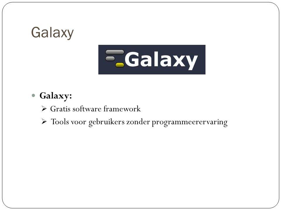 Galaxy Galaxy:  Gratis software framework  Tools voor gebruikers zonder programmeerervaring