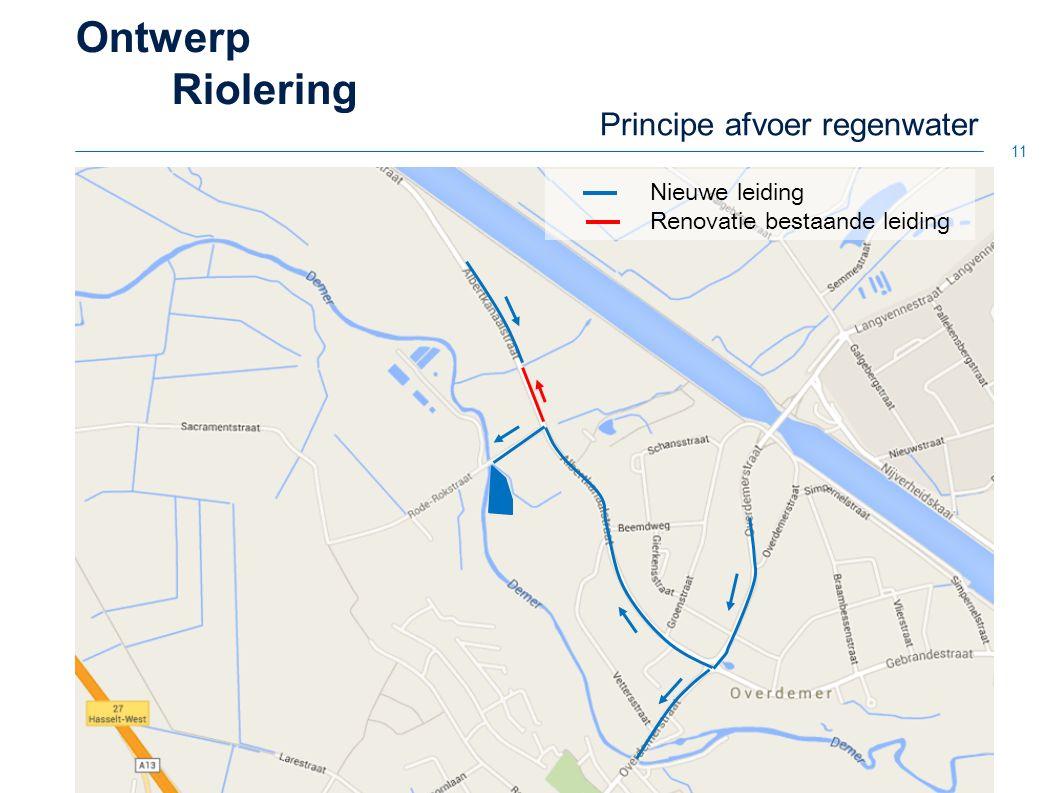 Ontwerp Riolering 11 Principe afvoer regenwater Nieuwe leiding Renovatie bestaande leiding