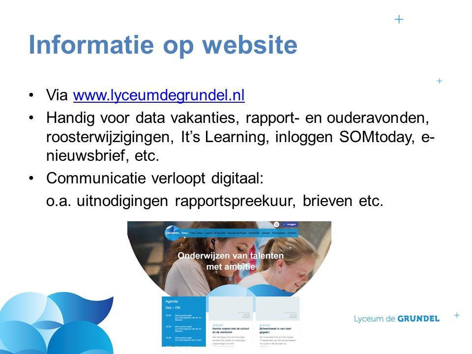 Via www.lyceumdegrundel.nlwww.lyceumdegrundel.nl Handig voor data vakanties, rapport- en ouderavonden, roosterwijzigingen, It's Learning, inloggen SOMtoday, e- nieuwsbrief, etc.