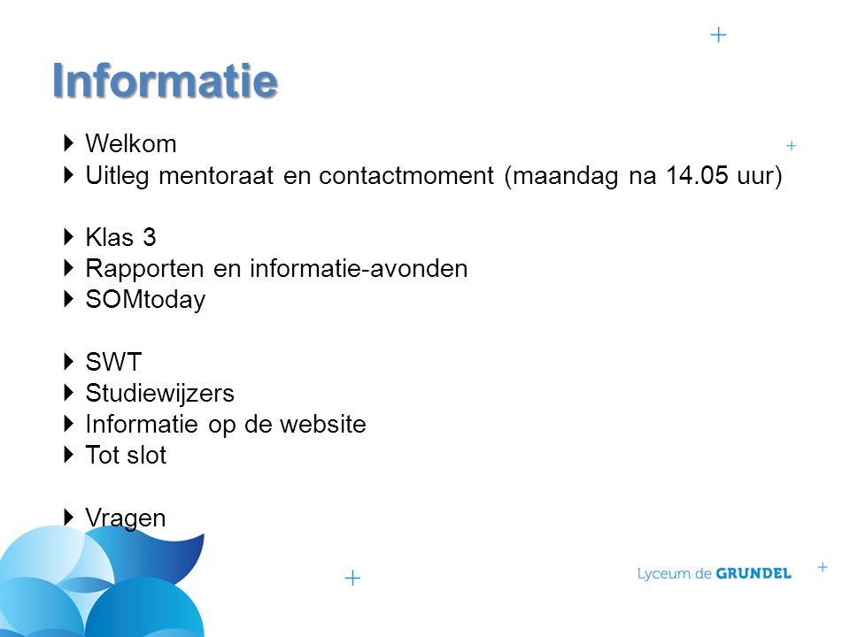 Welkom  Uitleg mentoraat en contactmoment (maandag na 14.05 uur)  Klas 3  Rapporten en informatie-avonden  SOMtoday  SWT  Studiewijzers  Informatie op de website  Tot slot  Vragen Informatie