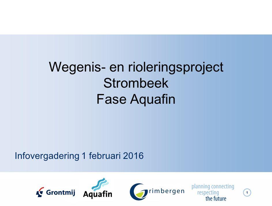 1 Wegenis- en rioleringsproject Strombeek Fase Aquafin Infovergadering 1 februari 2016
