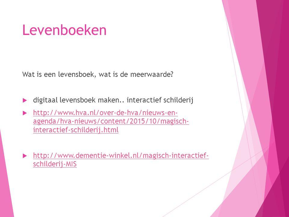 Levenboeken Wat is een levensboek, wat is de meerwaarde?  digitaal levensboek maken.. interactief schilderij  http://www.hva.nl/over-de-hva/nieuws-e
