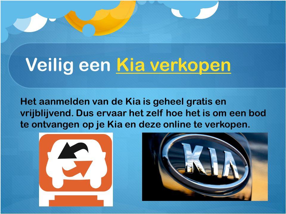 Veilig een Kia verkopenKia verkopen Het aanmelden van de Kia is geheel gratis en vrijblijvend.