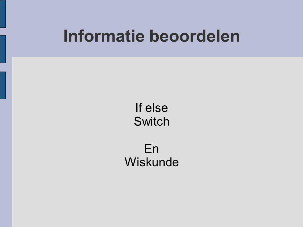 Informatie beoordelen If else Switch En Wiskunde