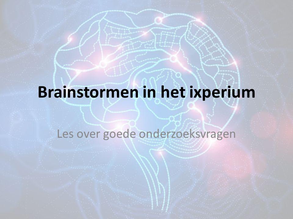 Brainstormen in het ixperium Les over goede onderzoeksvragen