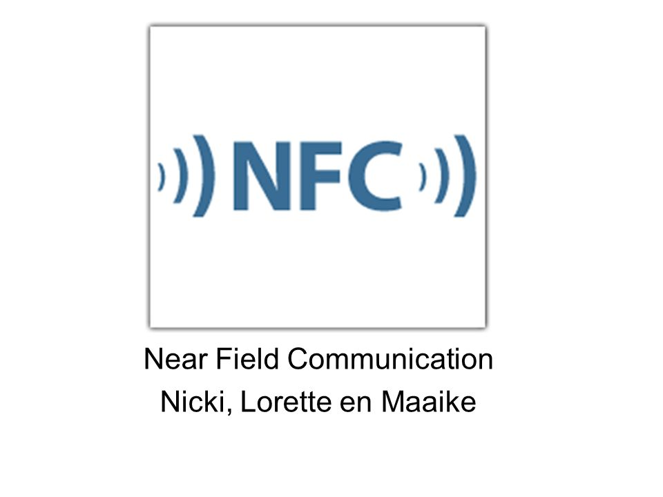 Near Field Communication Nicki, Lorette en Maaike