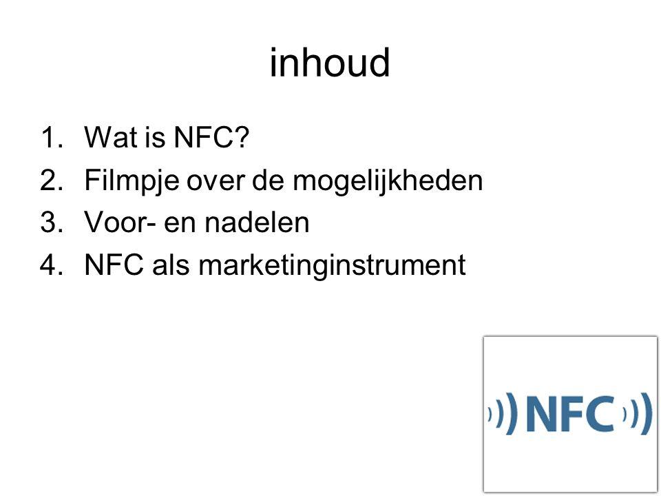 Wat is NFC? Draadloos communiceren Hoge frequentie op korte afstand Voornamelijk mobiele telefoons