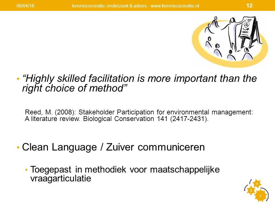 Highly skilled facilitation is more important than the right choice of method Reed, M.