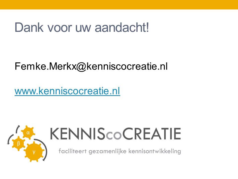 Dank voor uw aandacht! Femke.Merkx@kenniscocreatie.nl www.kenniscocreatie.nl
