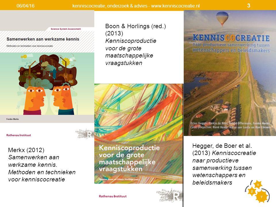 06/04/16kenniscocreatie, onderzoek & advies - www.kenniscocreatie.nl 3 Merkx (2012) Samenwerken aan werkzame kennis.