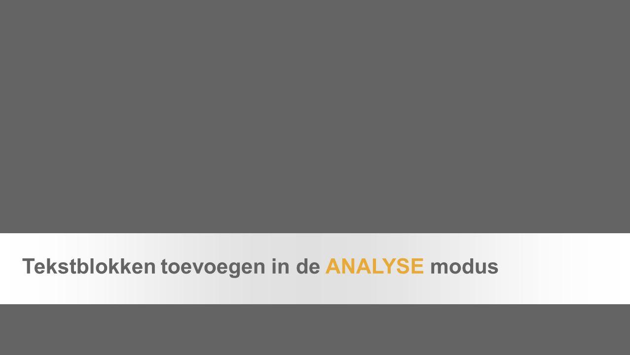 Tekstblokken toevoegen in de ANALYSE modus