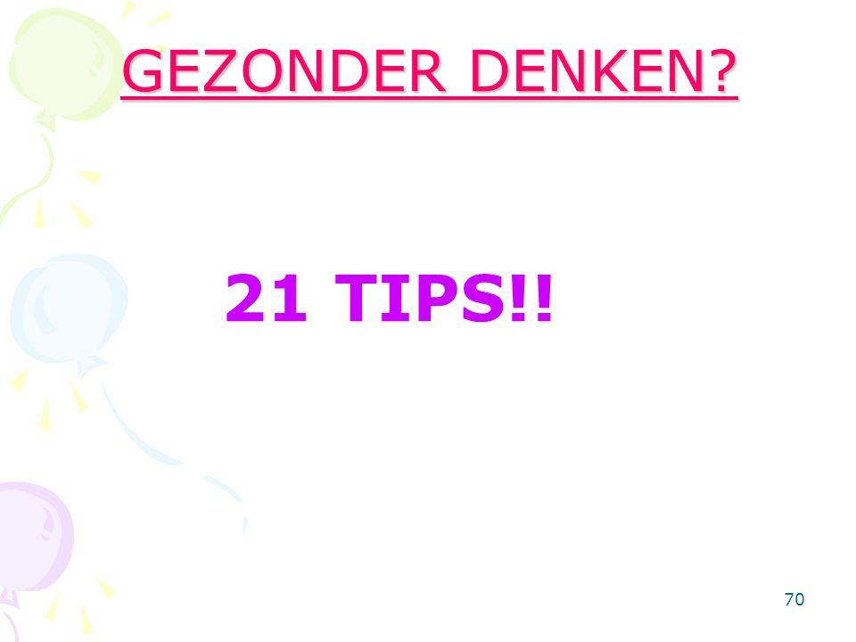 70 GEZONDER DENKEN? 21 TIPS!!
