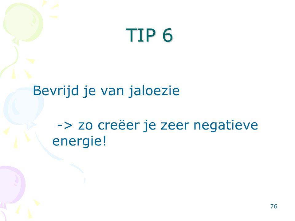 76 Bevrijd je van jaloezie -> zo creëer je zeer negatieve energie! TIP 6