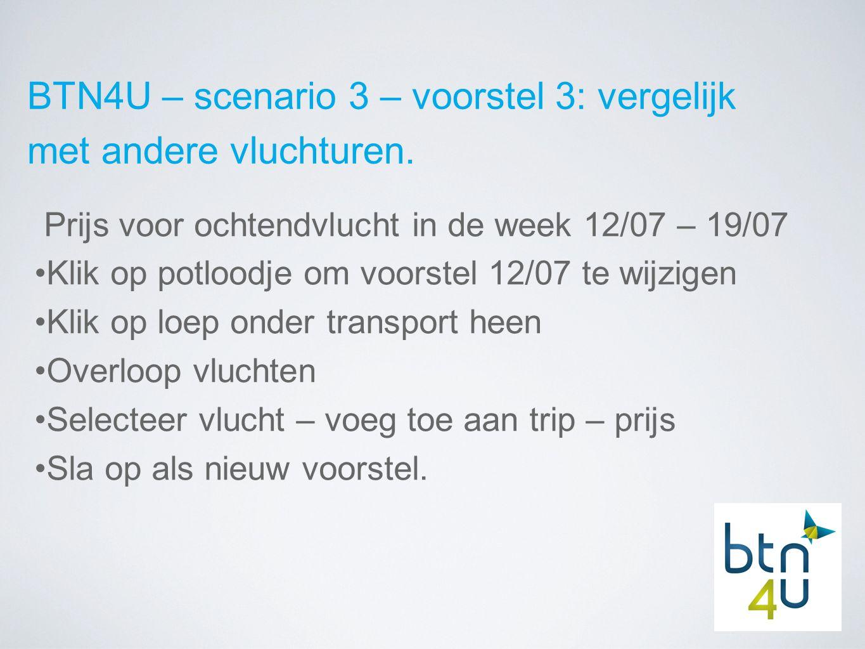 BTN4U – scenario 3 – voorstel 3: vergelijk met andere vluchturen.