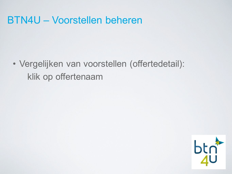 BTN4U – Voorstellen beheren Vergelijken van voorstellen (offertedetail): klik op offertenaam