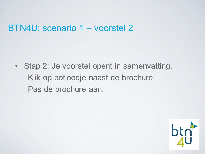 BTN4U: scenario 1 – voorstel 2 Stap 2: Je voorstel opent in samenvatting.