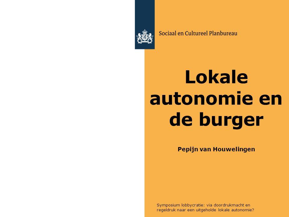 Symposium lobbycratie: via doordrukmacht en regeldruk naar een uitgeholde lokale autonomie? Lokale autonomie en de burger Pepijn van Houwelingen
