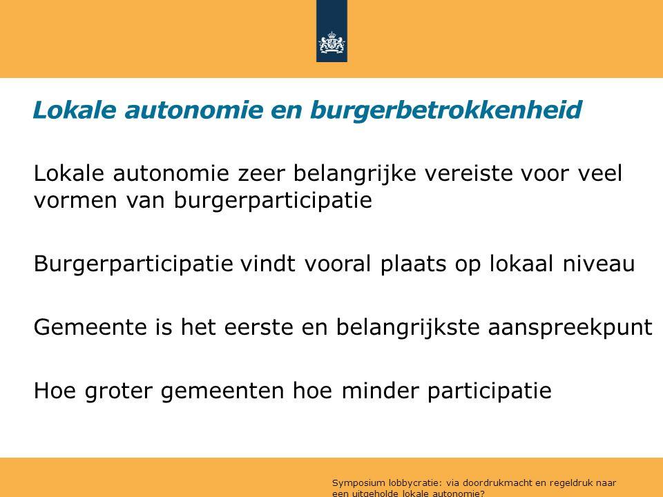 Lokale autonomie en burgerbetrokkenheid Lokale autonomie zeer belangrijke vereiste voor veel vormen van burgerparticipatie Burgerparticipatie vindt vo